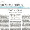 Pacificar o Brasil: artigo de Francisco Soares Brandão na Folha
