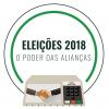 Eleições 2018: O Poder das Alianças