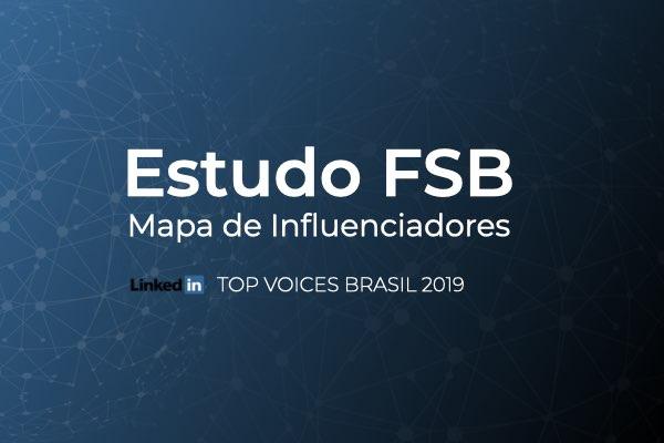 Estudo inédito FSB: mapa de comportamento de influenciadores no LinkedIn