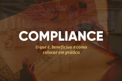Compliance: o que é, benefícios  e como colocar em prática
